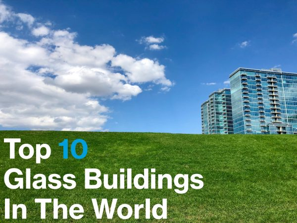 Top 10:Glass Building in The World