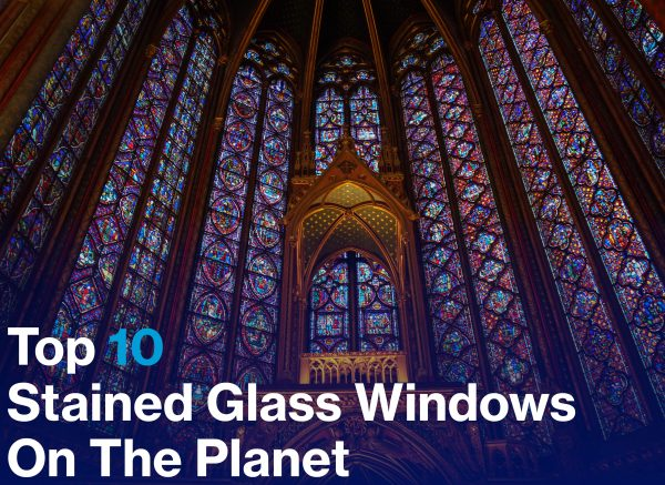 Top 10: Best Stained Glass Windows on the Planet