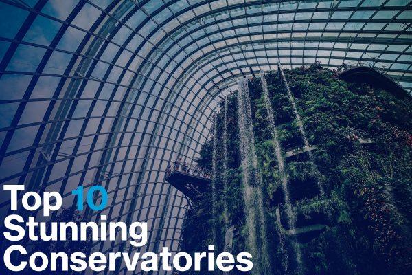 Top 10: Stunning Conservatories Around the World