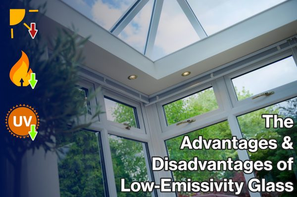 Advantages and Disadvantages of Low E Glass