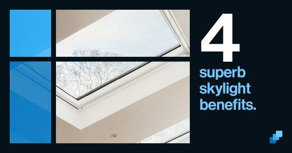 4 superb benefits of skylights